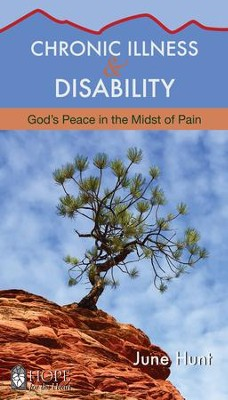 Chronic Illness and Disability: God's Peace in the Midst of Pain - eBook  -     By: June Hunt