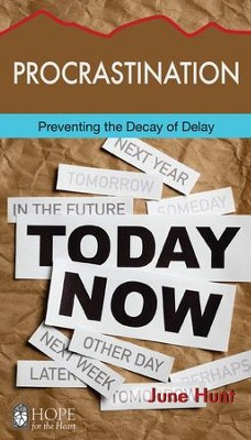 Procrastination: Preventing the Decay of Delay - eBook  -     By: June Hunt