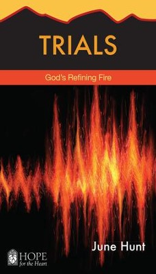 Trials: God's Refining Fire - eBook  -     By: June Hunt