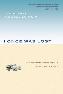 I Once Was Lost: What Postmodern Skeptics Taught Us About Their Path to Jesus - eBook  -     By: Don Everts, Doug Schaupp