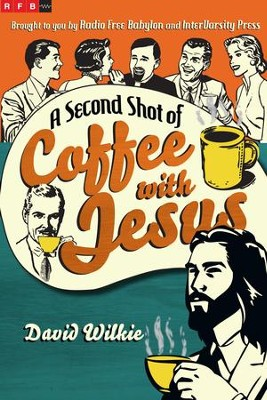 A Second Shot of Coffee with Jesus - eBook  -     By: David Wilkie
