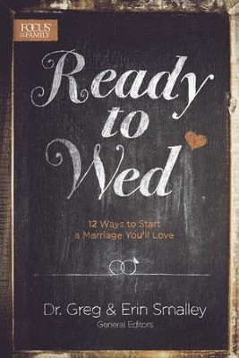 Ready to Wed: 12 Ways to Start a Marriage You'll Love - eBook  -     By: Greg Smalley, Erin Smalley
