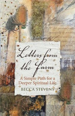 Letters from the Farm: A Simple Path for a Deeper Spiritual Life - eBook  -     By: Becca Stevens