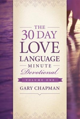 The 30-Day Love Language Minute Devotional Volume 1 - eBook  -     By: Gary Chapman