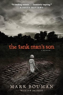 The Tank Man's Son: A Memoir - eBook  -     By: Mark Bouman, D.R. Jacobsen