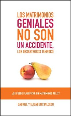 Los matrimonios geniales no son un accidente: Is It Possible to Plan a Happy Marriage? - eBook  -     By: Gabriel Salcedo, Elisabeth Salcedo
