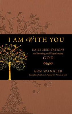 I Am with You: Daily Meditations on Knowing and Experiencing God - eBook  -     By: Ann Spangler