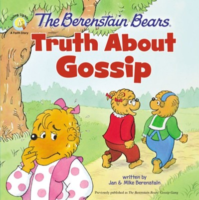 The Berenstain Bears Truth About Gossip  -     By: Mike Berenstain