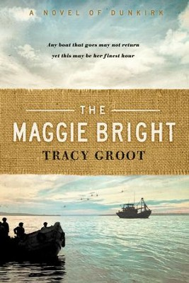 Maggie Bright: A Novel of Dunkirk - eBook  -     By: Tracey Groot