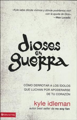 Dioses en Guerra  (Gods at War)  -     By: Kyle Idleman