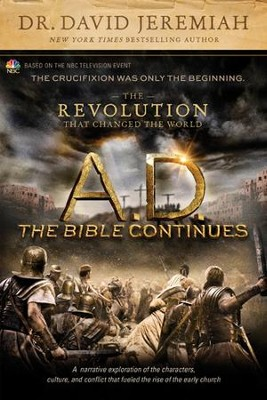 A.D. The Bible Continues: The Revolution That Changed the World - eBook  -     By: Dr. David Jeremiah
