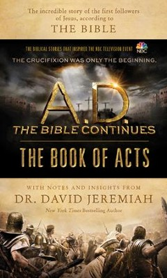 A.D. The Bible Continues: The Book of Acts: The Incredible Story of the First Followers of Jesus, according to the Bible - eBook  -     By: Dr. David Jeremiah