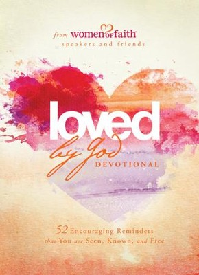 Loved by God Devotional: 52 Encouraging Reminders That You Are Seen, Known, and Free - eBook  -