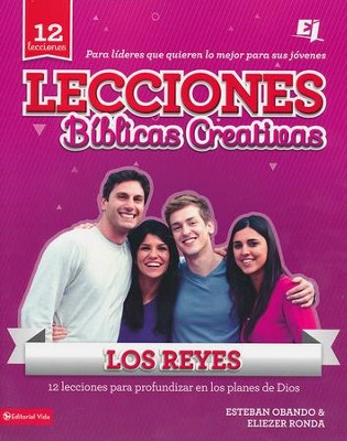 Lecciones Bíblicas Creativas: Los Reyes  (Creative Bible Lessons: 1 & 2 Kings)  -     By: Eliezer Ronda, Estaban Obando