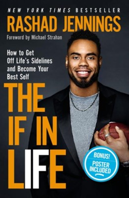 The IF in Life: How to Get Off the Sidelines and Into the End Zone  -     By: Rashad Jennings