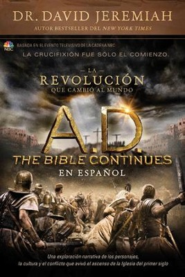 A.D. The Bible Continues EN ESPANOL: La revolucion que cambio al mundo - eBook  -     By: Dr. David Jeremiah