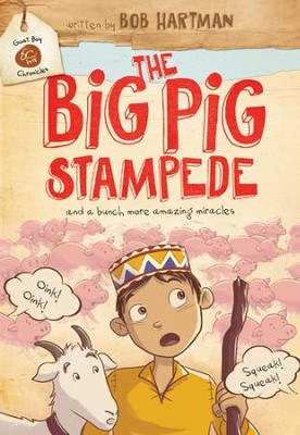 The Big Pig Stampede: And a Bunch More Amazing Miracles - eBook  -     By: Bob Hartman