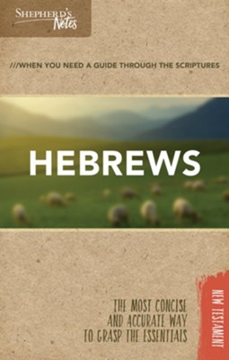 Shepherd's Notes: Hebrews  -     By: Dana Gould