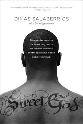 Street God: The Explosive True Story of a Former Drug Boss on the Run from the Hood-and the Courageous Mission That Drove Him Back - eBook  -     By: Dimas Salaberrios, Angela Elwell Hunt