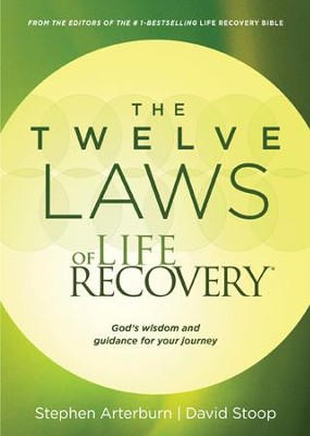 The Twelve Laws of Life Recovery: God's Wisdom and Guidance for Your Journey - eBook  -     By: Stephen Arterburn, David Stoop