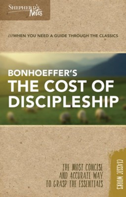 Shepherd's Notes: The Cost of Discipleship  -     By: Dietrich Bonhoeffer