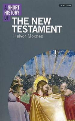 A Short History of the New Testament  -     By: Halvor Moxnes