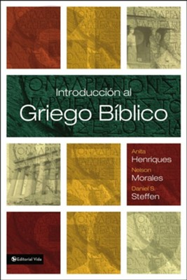 Introducción al Griego Bíblico  (Introduction to the Greek Bible)  -     By: Morales Henriques