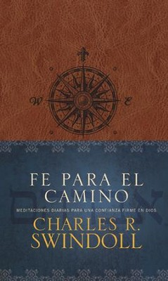 Fe para el camino: Daily Meditations on Courageous Trust in God - eBook  -     By: Charles R. Swindoll