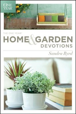 The One Year Home and Garden Devotions - eBook  -     By: Sandra Byrd
