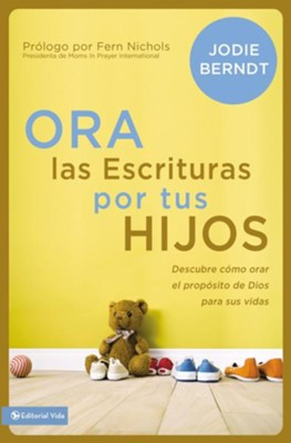 Ora las Escrituras por tus Hijos  (Praying the Scriptures for Your Children)  -     By: Jodie Berndt