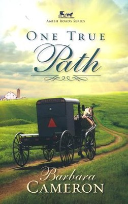 One True Path, Amish Roads Series #3   -     By: Barbara Cameron