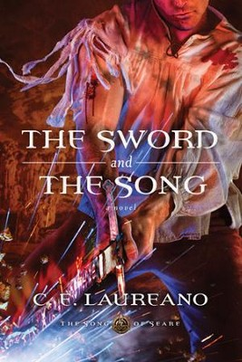 The Sword and the Song - eBook  -     By: C.E. Laureno