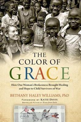 The Color of Grace   -     By: Bethany Haley, Katie Davis, Beth Clark
