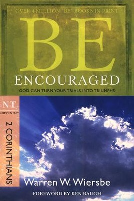 Be Encouraged (2 Corinthians)  -     By: Warren W. Wiersbe
