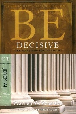 Be Decisive (Jeremiah)  -     By: Warren W. Wiersbe