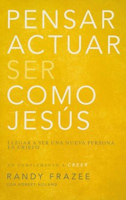 Pensar, Actuar, Ser Como Jesús  (Think, Act, Be Like Jesus)  -     By: Randy Frazee