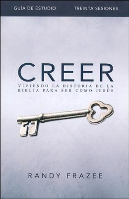 Creer, Guía de Estudio  (Believe, Study Guide)  -     By: Randy Frazee
