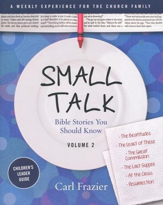 Table Talk Volume 2 - Bible Stories You Should Know - Small Talk Children's Leader Guide  -     By: Carl Frazier