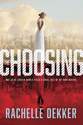 The Choosing - eBook  -     By: Rachelle Dekker