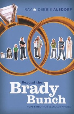 Beyond the Brady Bunch: Hope & Help for Blended Families  -     By: Ray Alsdorf, Debbie Alsdorf