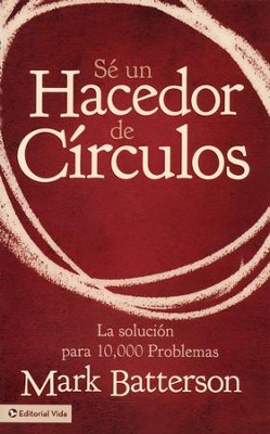 Sé un Hacedor de Círculos  (Be a Circle Maker)  -     By: Mark Batterson