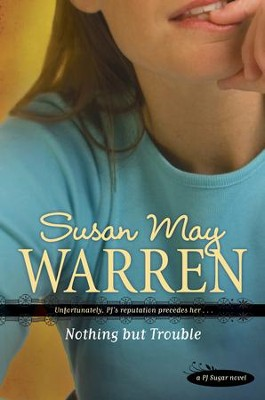 Nothing but Trouble - eBook  -     By: Susan May Warren