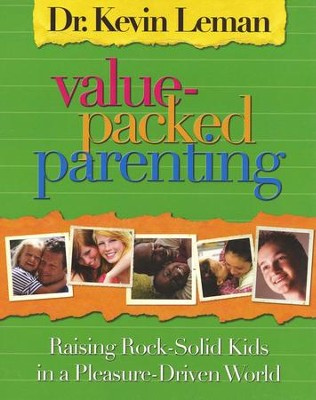 Value Packed Parenting --DVD Curriculum Raising Rock- Solid Kids in a Pleasure-Driven World  -     By: Dr. Kevin Leman