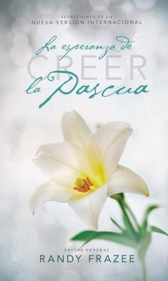 Creer: La Esperanza de la Pascua  (Believe: The Hope of Easter)  -     By: Randy Frazee