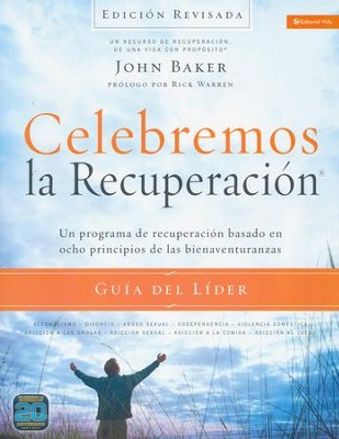 Celebremos la Recuperación: Líder, Ed. Revisada  (Celebrate Recovery, Leader's Guide, Revised Ed.)  -     By: John Baker, Rick Warren