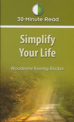 Simplify Your Life  -     By: Woodeene Koenig-Bricker