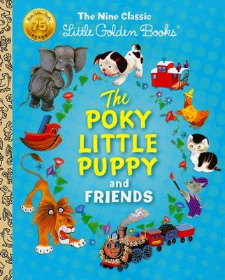 The Poky Little Puppy and Friends: The Nine Classic Little Golden Books  -     By: Margaret Wise Brown