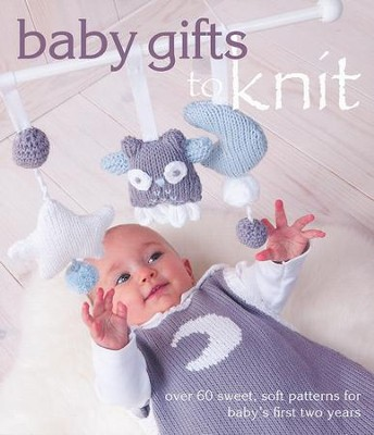 Baby Gifts to Knit  -     Edited By: Carol Huebscher Rhoades     By: Carol Huebscher Rhoades(Ed.)