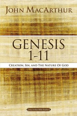 Genesis 1 to 11: Creation, Sin, and the Nature of God - eBook  -     By: John MacArthur