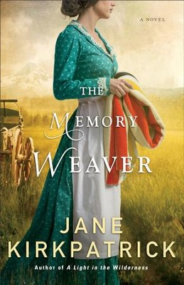 The Memory Weaver: A Novel - eBook  -     By: Jane Kirkpatrick